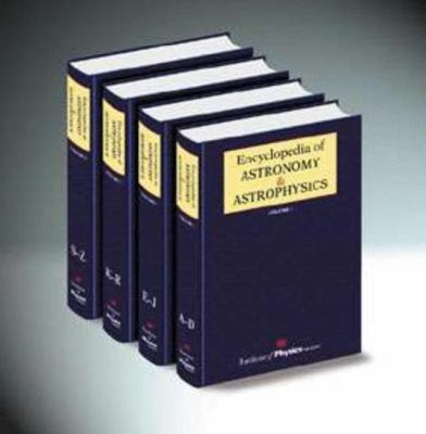 Encyclopedia of Astronomy and Astrophysics (4 Volumes)