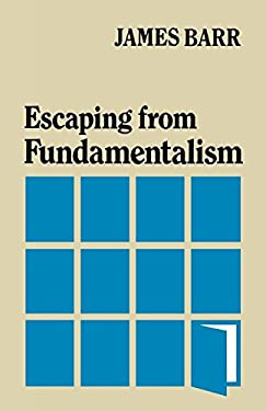 Escaping from Fundamentalism 9780334003854