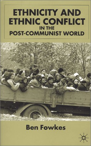 Ethnicity and Ethnic Conflict in the Post-Communist World 9780333792568