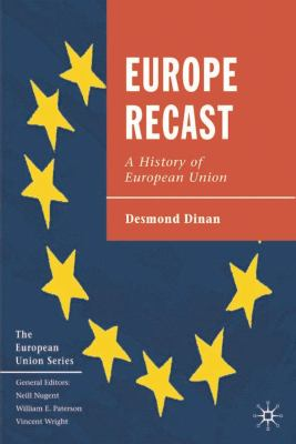 Europe Recast: A History of European Union 9780333987346