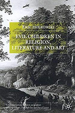 Evil Children in Religion, Literature, and Art 9780333918951