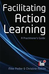 Facilitating Action Learning: A Practitioner's Guide 19881388