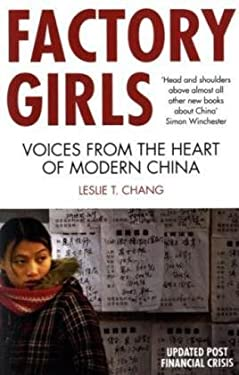 Factory Girls: Voices from the Heart of Modern China. Leslie T. Chang 9780330447362
