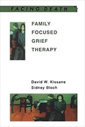Family Focused Grief Therapy: A Model of Family-Centred Care During Palliative Care and Bereavement