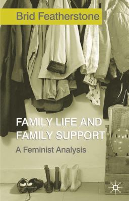 Family Life and Family Support: A Feminist Analysis 9780333973783