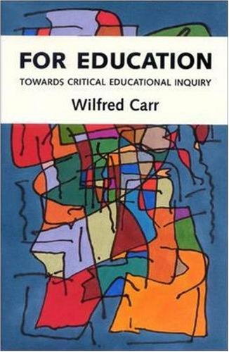 For Education: Towards Critical Educational Inquiry 9780335191864