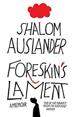 Foreskin's Lament: A Memoir. Shalom Auslander 9780330453547