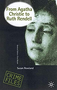 From Agatha Christie to Ruth Rendell: British Women Writers in Detective and Crime Fiction 9780333674505