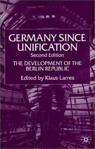 Germany Since Unification, Second Edition: The Development of the Berlin Republic 9780333919996