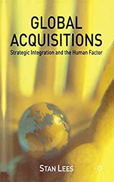 Global Acquisitions: Strategic Integration and the Human Factor 9780333776292