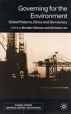 Governing for the Environment: Global Problems, Ethics and Democracy 9780333793725