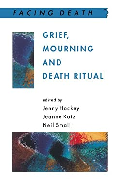 Grief, Mourning and Death Ritual 9780335205011
