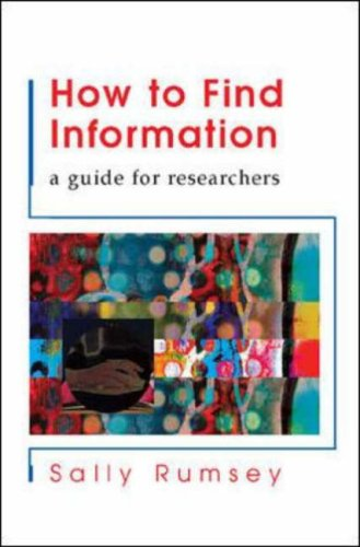 How to Find Information: A Guide for Researchers 9780335214280