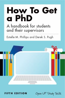 How to Get a PhD: A Handbook for Students and Their Supervisors 9780335242023