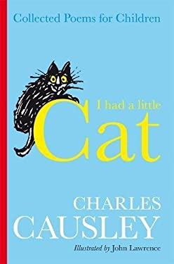 I Had a Little Cat: Collected Poems for Children. Charles Causley 9780330464116