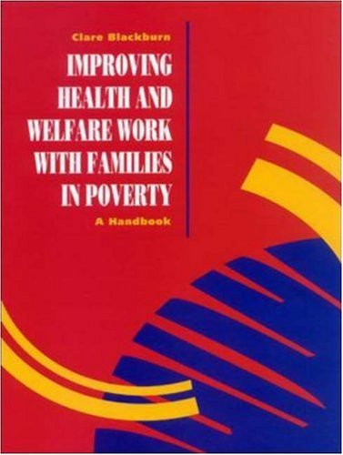 Improving Health and Welfare Work Work with Families in Poverty 9780335097326
