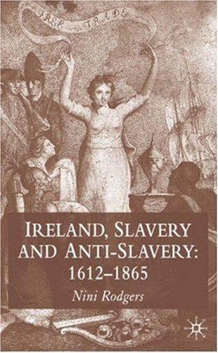 Ireland, Slavery and Anti-Slavery: 1645-1865 9780333770993