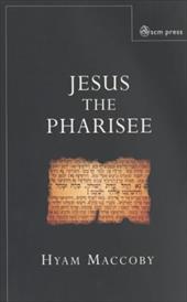 Jesus the Pharisee