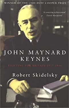 John Maynard Keynes: Fighting for Britain, 1937-1946 (Vol 3)