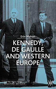 Kennedy, de Gaulle and Western Europe 9780333984574