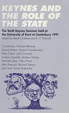Keynes and the Role of the State 9780333582527