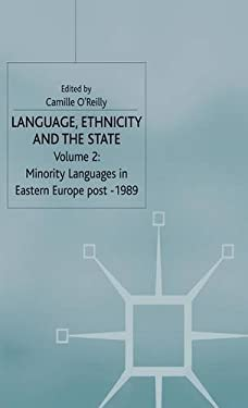 Language, Ethnicity and the State, Volume 2 Language, Ethnicity and the State, Volume 2: Minority Languages in Eastern Europe Post-1989 Minority Langu 9780333929247