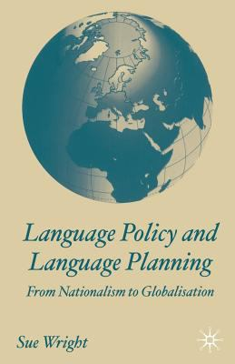 Language Policy and Language Planning: From Nationalism to Globalisation 9780333986424