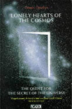 Lonely Hearts of the Cosmos: Quest for the Secret of the Universe