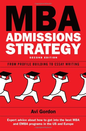 MBA Admissions Strategy: From Profile Building to Essay Writing 9780335241170