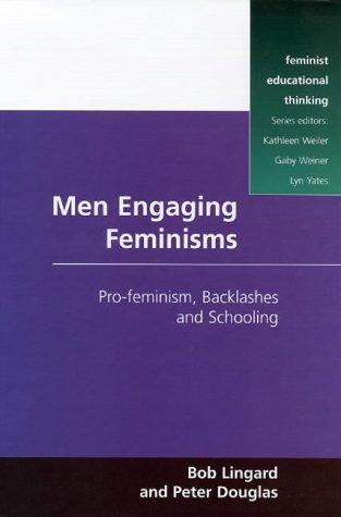 Men Engaging Feminisms: Pro-Feminism, Backlashes and Schooling 9780335198177