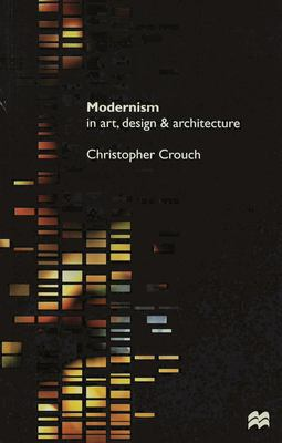 Modernism in Art, Design and Architecture 9780333642856