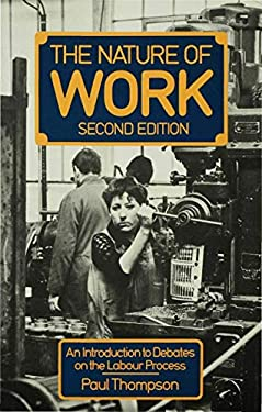 Nature of Work: An Introduction to Debates on the Labour Process 9780333495049