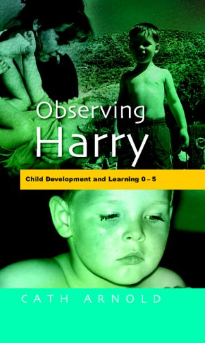 Observing Harry: Child Development and Learning 0-5 9780335213023
