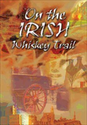 On the Irish Whiskey Trail