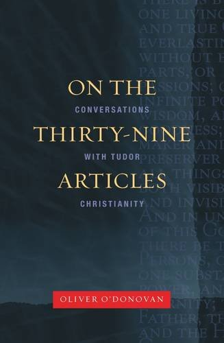 On the Thirty-Nine Articles: A Conversation with Tudor Christianity 9780334043980