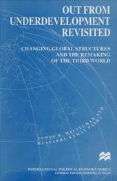 Out from Underdevelopment Revisited: Changing Global Structures and the Remaking of the Third World (Macmillan International Polit 12390365