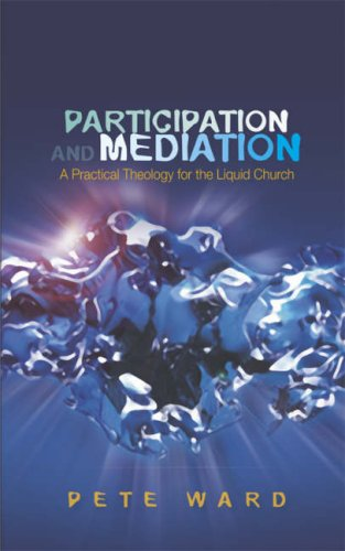 Participation and Meditation: A Practical Theology for the Liquid Church 9780334041658