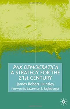 Pax Democratica: A Strategy for the 21st Century 9780333945988