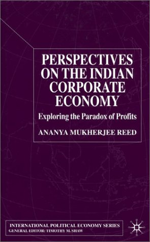 Perspectives on the Indian Corporate Economy: Exploring the Paradox of Profits 9780333803875