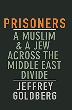 Prisoners: A Muslim and a Jew Across the Middle East Divide 9780330488204