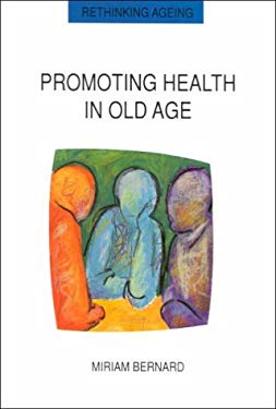 Promoting Health in Old Age: Critical Issues in Self Health Care 9780335192489