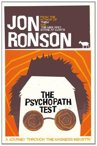 Psychopath Test: A Journey Through the Madness Industry 9780330492270