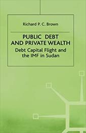 ISBN 9780333575437 product image for Public Debt And Private Wealth: Debt, Capital Flight And The Imf In Sudan | upcitemdb.com
