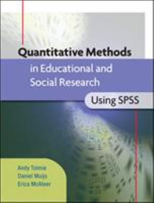 Quantitative Methods in Educational and Social Research Using SPSS 9780335233779
