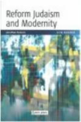 Scm Reader Reform Judaism and Modernity 9780334029489