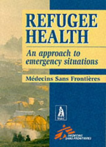 Refugee Health: An Approach to Emergency Situations 9780333722107