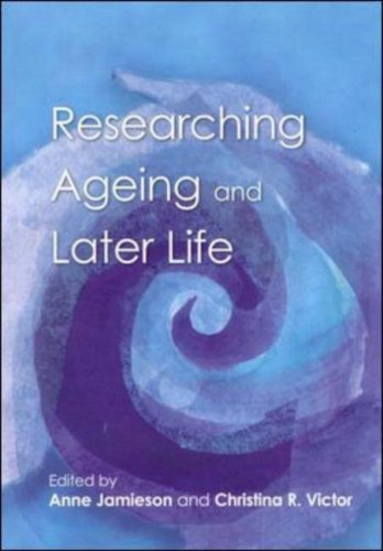 Researching Ageing and Later Life 9780335208203
