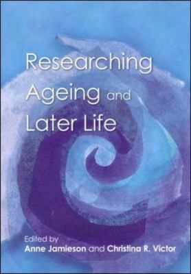 Researching Ageing and Later Life 9780335208210