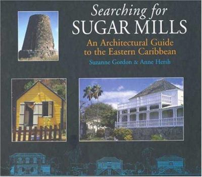 Searching for Sugar Mills: An Architectural Guide to the Eastern Caribbean 9780333761519