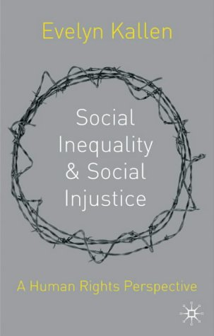 Social Inequality and Social Injustice: A Human Rights Perspective 9780333924280